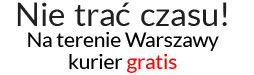 Nie trać czasu! Na terenie Warszawy kurier gratis